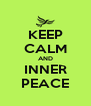KEEP CALM AND INNER PEACE - Personalised Poster A4 size