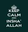 KEEP CALM AND INSHA' ALLAH - Personalised Poster A4 size