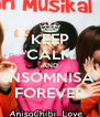 KEEP CALM AND INSOMNISA FOREVER - Personalised Poster A4 size