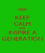 KEEP CALM AND INSPIRE A GENERATION - Personalised Poster A4 size