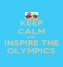 KEEP CALM AND INSPIRE THE OLYMPICS - Personalised Poster A4 size