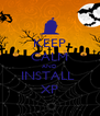 KEEP CALM AND INSTALL  XP - Personalised Poster A4 size