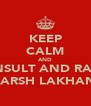 KEEP CALM AND INSULT AND RAG HARSH LAKHANI - Personalised Poster A4 size