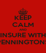 KEEP CALM AND INSURE WITH PENNINGTONS - Personalised Poster A4 size