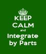 KEEP CALM and Integrate by Parts - Personalised Poster A4 size