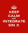 KEEP CALM AND INTEGRATE SIN X - Personalised Poster A4 size
