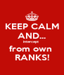 KEEP CALM AND... intercept  from own  RANKS! - Personalised Poster A4 size