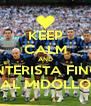 KEEP CALM AND INTERISTA FINO AL MIDOLLO - Personalised Poster A4 size