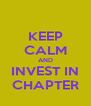 KEEP CALM AND INVEST IN CHAPTER - Personalised Poster A4 size