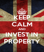 KEEP CALM AND INVEST IN PROPERTY - Personalised Poster A4 size
