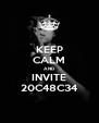KEEP CALM AND INVITE 20C48C34 - Personalised Poster A4 size