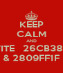 KEEP CALM AND INVITE   26CB3848  & 2809FF1F - Personalised Poster A4 size