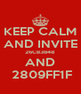 KEEP CALM AND INVITE 26CB3848 AND  2809FF1F - Personalised Poster A4 size