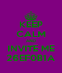 KEEP CALM AND INVITE ME 26EF0B1A - Personalised Poster A4 size
