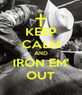 KEEP CALM AND IRON EM' OUT - Personalised Poster A4 size