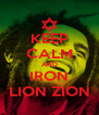 KEEP CALM AND IRON LION ZION - Personalised Poster A4 size