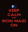 KEEP CALM AND IRON MAID ON - Personalised Poster A4 size
