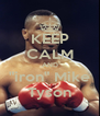 """KEEP CALM AND """"iron"""" Mike Tyson - Personalised Poster A4 size"""