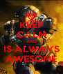 KEEP CALM AND IS ALWAYS AWESOME - Personalised Poster A4 size