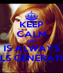 KEEP CALM AND IS ALWAYS GIRLS GENERATION - Personalised Poster A4 size