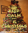 KEEP CALM AND  IS CHRISTMAS - Personalised Poster A4 size
