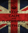 KEEP CALM AND IS COMMING DETH DJ - Personalised Poster A4 size