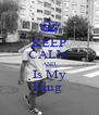 KEEP CALM AND Is My King  - Personalised Poster A4 size