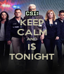 KEEP CALM AND IS TONIGHT - Personalised Poster A4 size
