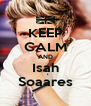KEEP CALM AND Isah Soaares - Personalised Poster A4 size