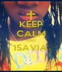 KEEP CALM AND ISAVIA  - Personalised Poster A4 size