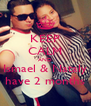 KEEP CALM AND Ismael & Nataly  have 2 months  - Personalised Poster A4 size