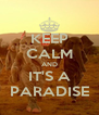 KEEP CALM AND IT'S A PARADISE - Personalised Poster A4 size