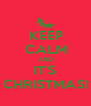 KEEP CALM AND IT'S  CHRISTMAS! - Personalised Poster A4 size
