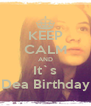 KEEP CALM AND It`s Dea Birthday - Personalised Poster A4 size