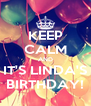KEEP CALM AND IT'S LINDA'S BIRTHDAY! - Personalised Poster A4 size
