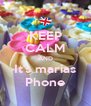 KEEP CALM AND It's marias Phone - Personalised Poster A4 size