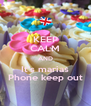 KEEP CALM AND It's marias Phone keep out - Personalised Poster A4 size