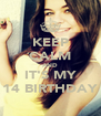 KEEP CALM AND IT'S MY 14 BIRTHDAY - Personalised Poster A4 size