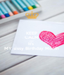 KEEP CALM AND It's  MY sissy Birthday Month - Personalised Poster A4 size