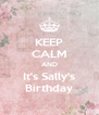 KEEP CALM AND It's Sally's Birthday - Personalised Poster A4 size