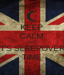 KEEP CALM AND IT'S SLEEPOVER TIME - Personalised Poster A4 size