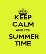 KEEP CALM AND IT'S  SUMMER TIME - Personalised Poster A4 size