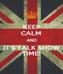 KEEP CALM AND IT'S TALK SHOW TIME! - Personalised Poster A4 size
