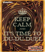 KEEP CALM AND IT'S TIME TO  DU-DU-DUEL - Personalised Poster A4 size