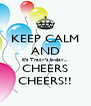 KEEP CALM AND it's Tracy's b-day... CHEERS CHEERS!! - Personalised Poster A4 size