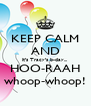 KEEP CALM AND it's Tracy's b-day... HOO-RAAH whoop-whoop! - Personalised Poster A4 size
