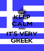 KEEP CALM AND IT'S VERY GREEK - Personalised Poster A4 size