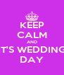 KEEP CALM AND IT'S WEDDING DAY - Personalised Poster A4 size