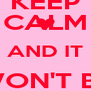 KEEP CALM AND IT WON'T BE THAT BAD - Personalised Poster A4 size