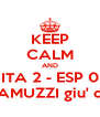 KEEP CALM AND ITA 2 - ESP 0 AND SCARAMUZZI giu' dal terrazzo  - Personalised Poster A4 size